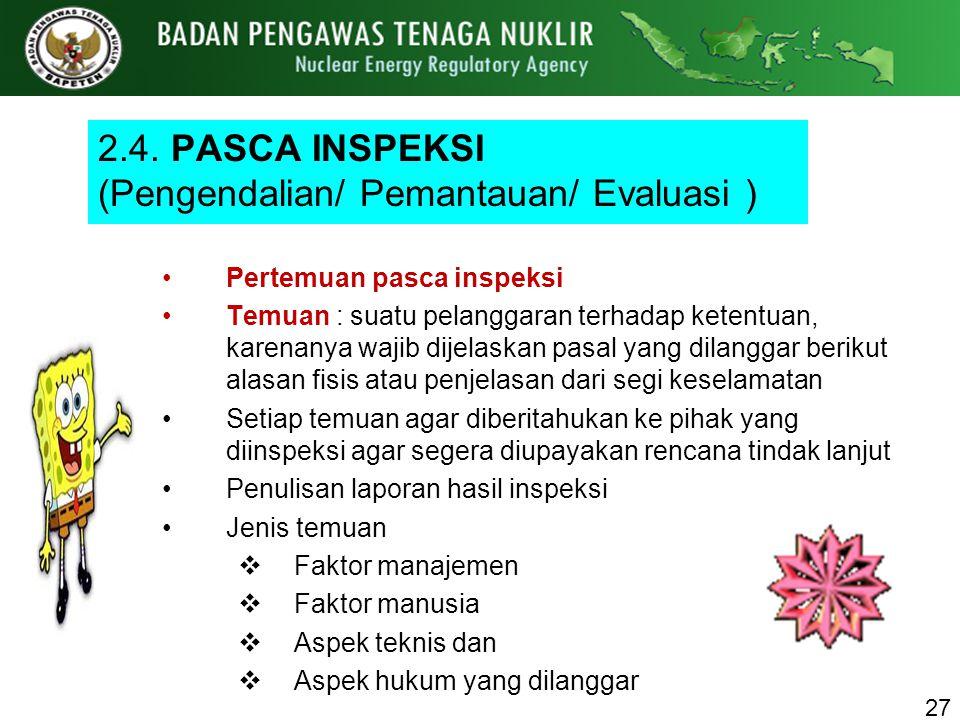 2.4. PASCA INSPEKSI (Pengendalian/ Pemantauan/ Evaluasi )