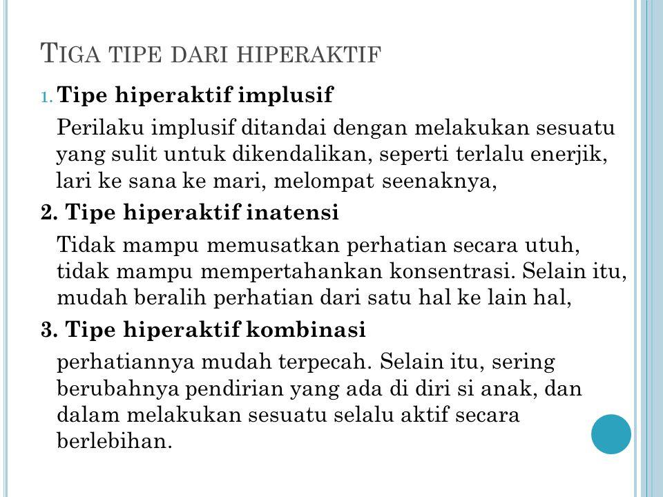 Tiga tipe dari hiperaktif