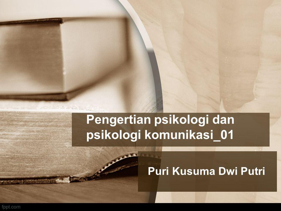 Pengertian psikologi dan psikologi komunikasi_01