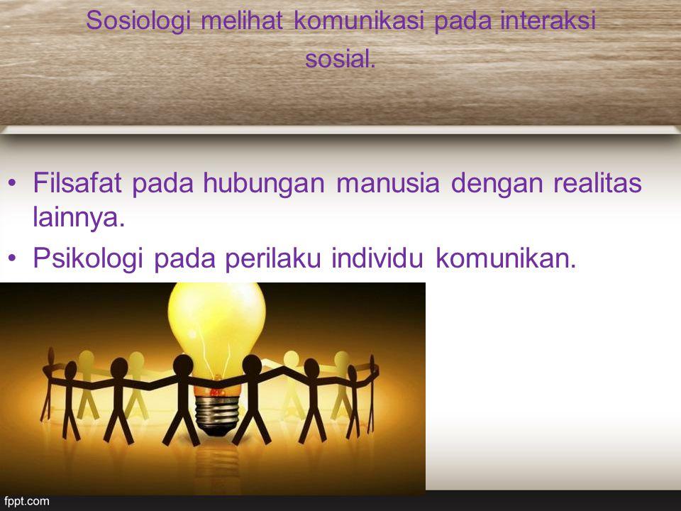 Sosiologi melihat komunikasi pada interaksi