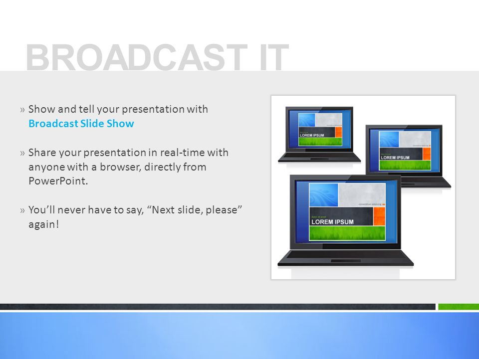 BROADCAST IT Show and tell your presentation with Broadcast Slide Show