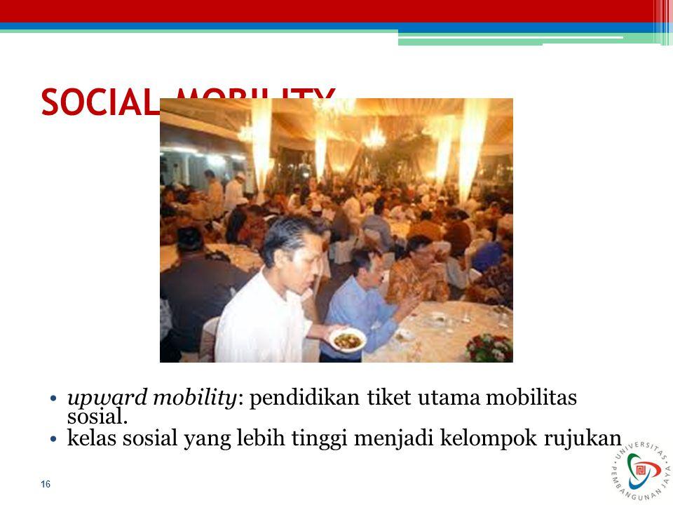 SOCIAL MOBILITY upward mobility: pendidikan tiket utama mobilitas sosial.