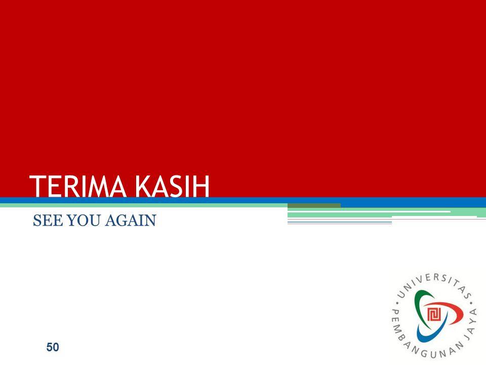 TERIMA KASIH SEE YOU AGAIN