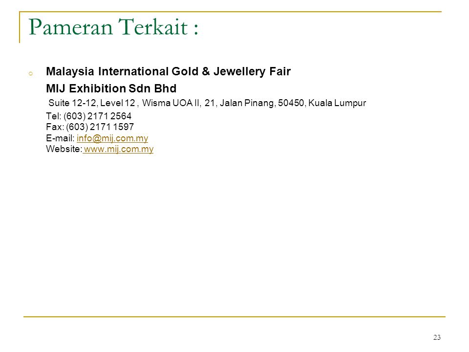 Pameran Terkait : Malaysia International Gold & Jewellery Fair