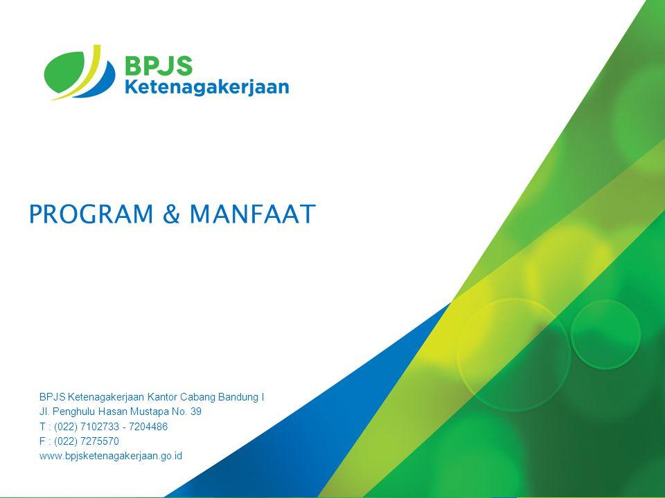 PROGRAM & MANFAAT BPJS Ketenagakerjaan Kantor Cabang Bandung I