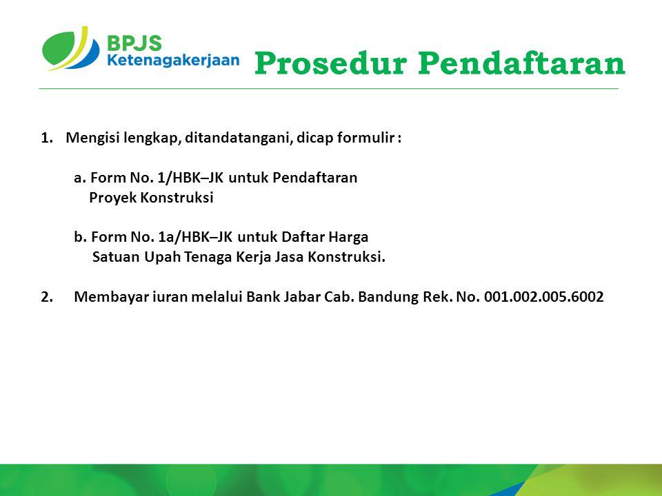Prosedur Pendaftaran Mengisi lengkap, ditandatangani, dicap formulir :