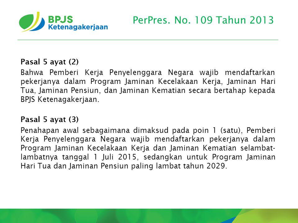 PerPres. No. 109 Tahun 2013 Pasal 5 ayat (2)