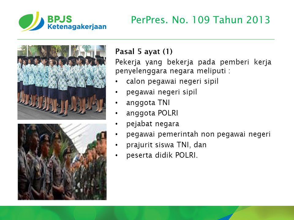 PerPres. No. 109 Tahun 2013 Pasal 5 ayat (1)