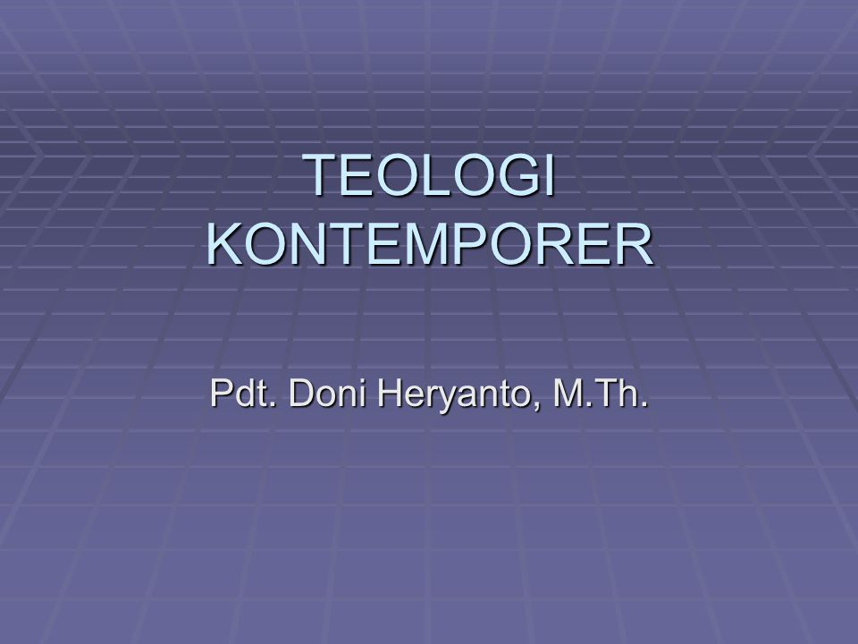 TEOLOGI KONTEMPORER Pdt. Doni Heryanto, M.Th.