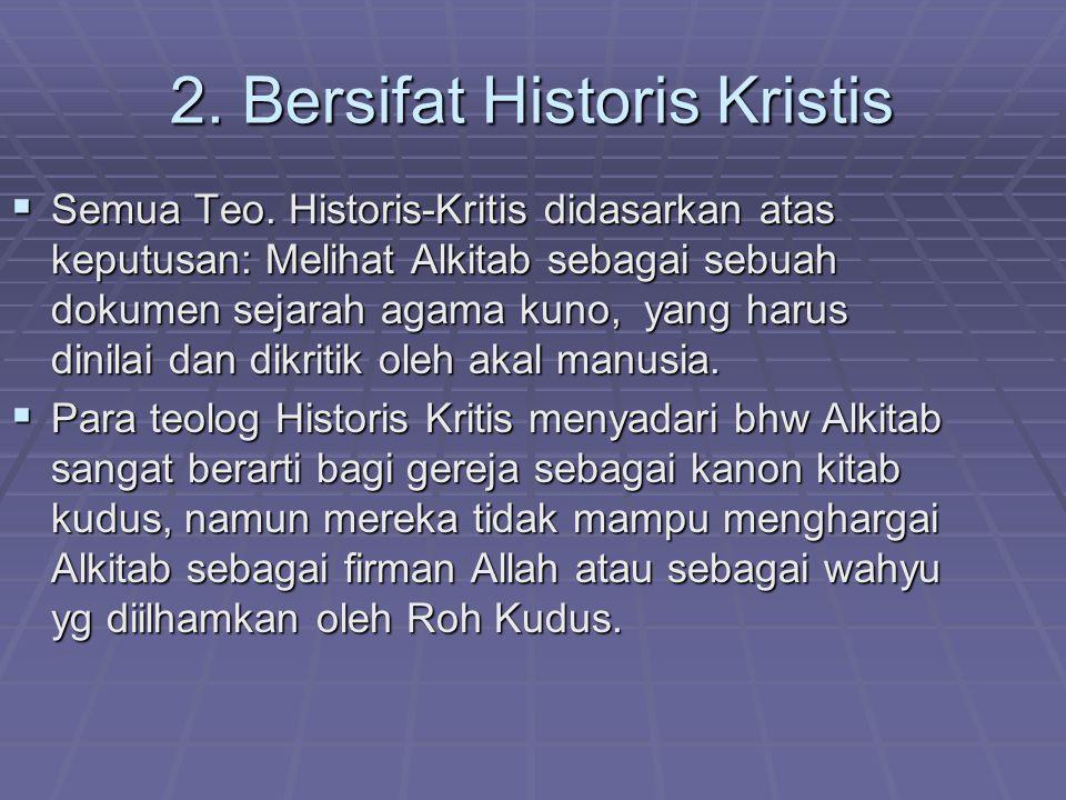 2. Bersifat Historis Kristis