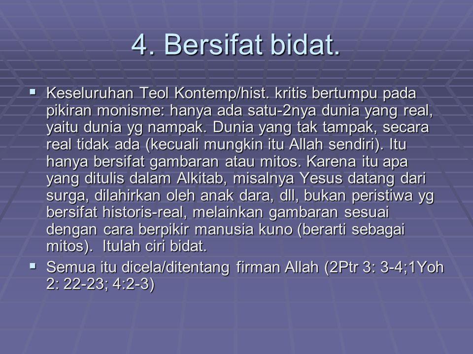 4. Bersifat bidat.