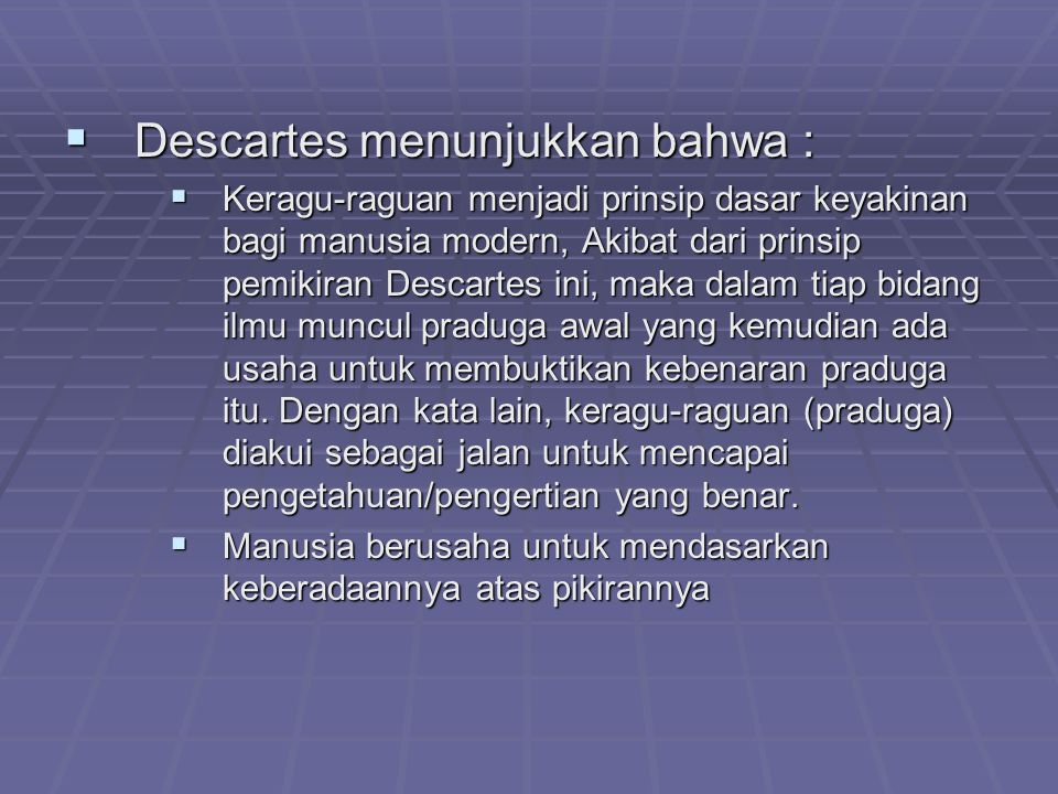 Descartes menunjukkan bahwa :