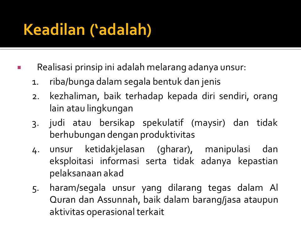 Keadilan ('adalah) Realisasi prinsip ini adalah melarang adanya unsur: