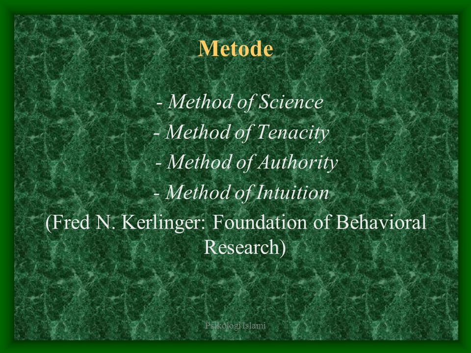 (Fred N. Kerlinger: Foundation of Behavioral Research)