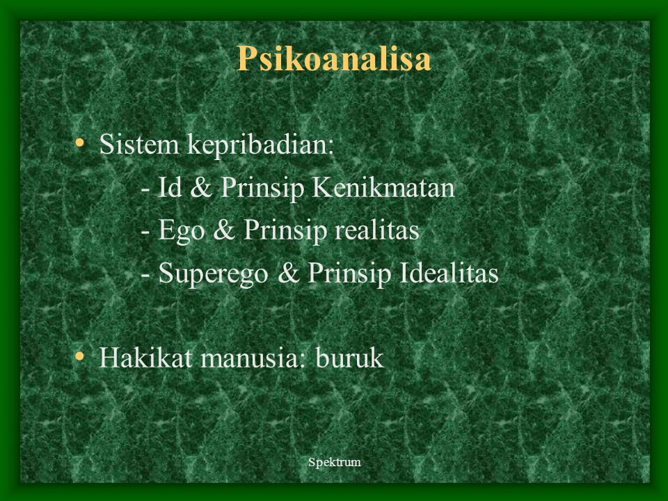 Psikoanalisa Sistem kepribadian: - Id & Prinsip Kenikmatan