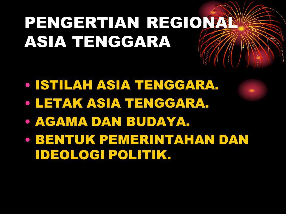 PENGERTIAN REGIONAL ASIA TENGGARA