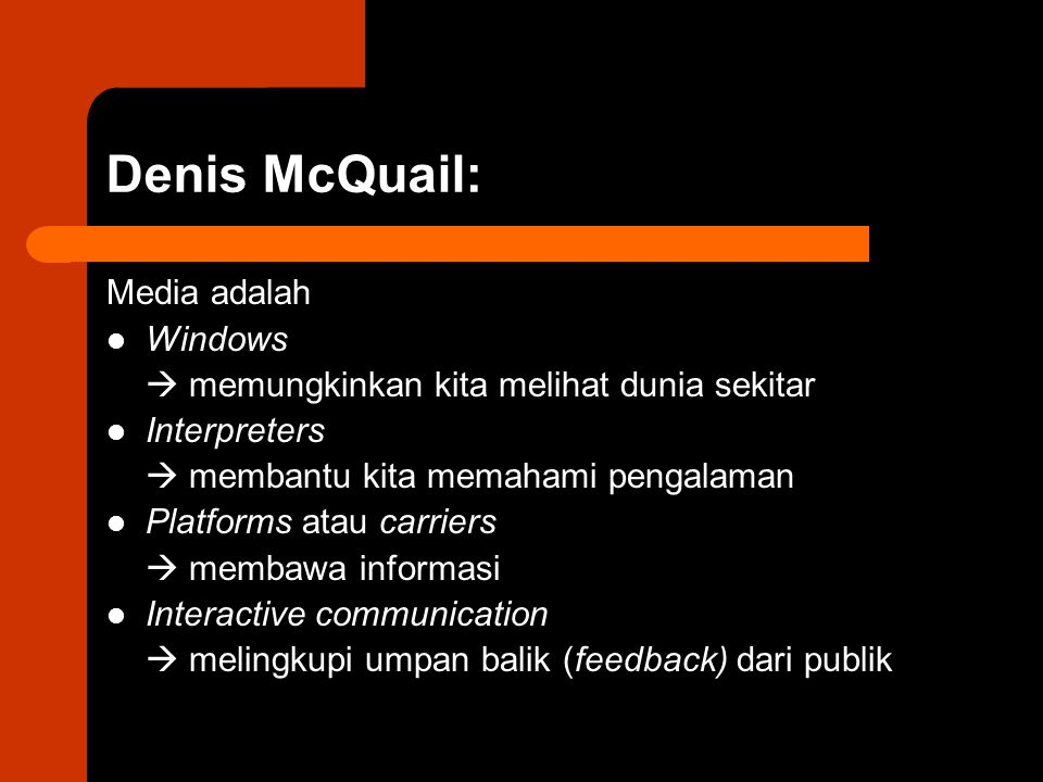 Denis McQuail: Media adalah Windows