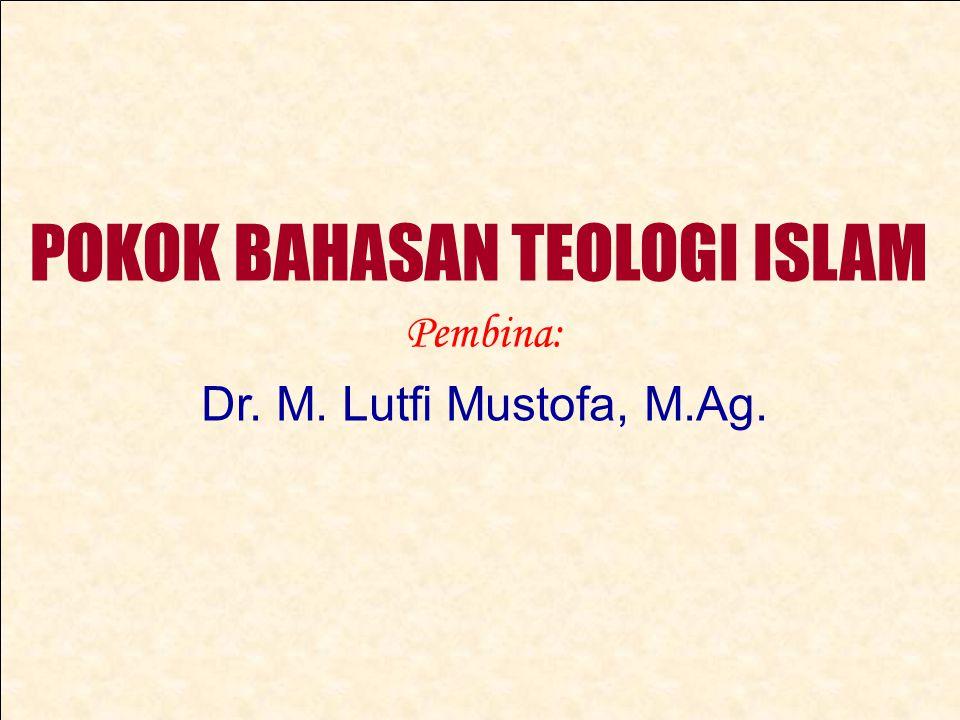POKOK BAHASAN TEOLOGI ISLAM