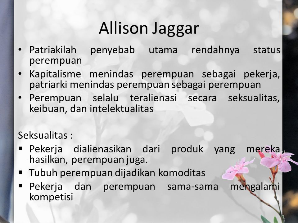 Allison Jaggar Patriakilah penyebab utama rendahnya status perempuan