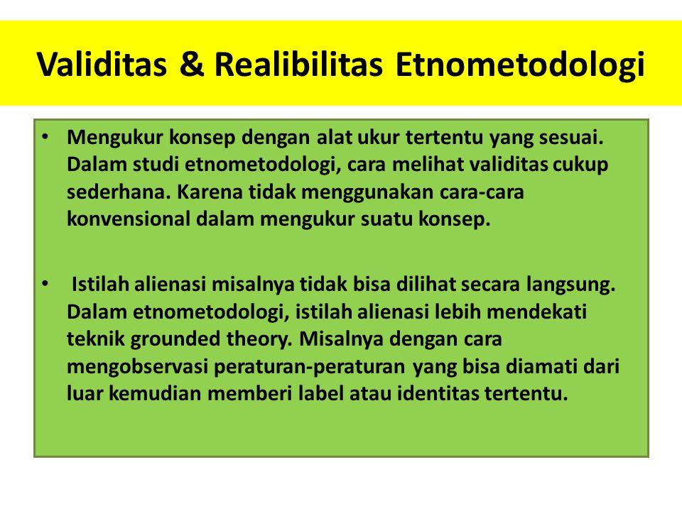 Validitas & Realibilitas Etnometodologi