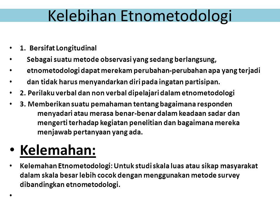 Kelebihan Etnometodologi
