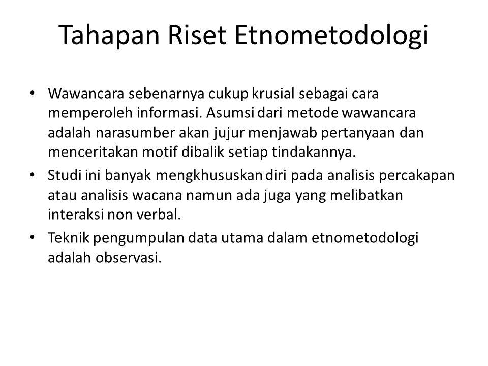 Tahapan Riset Etnometodologi