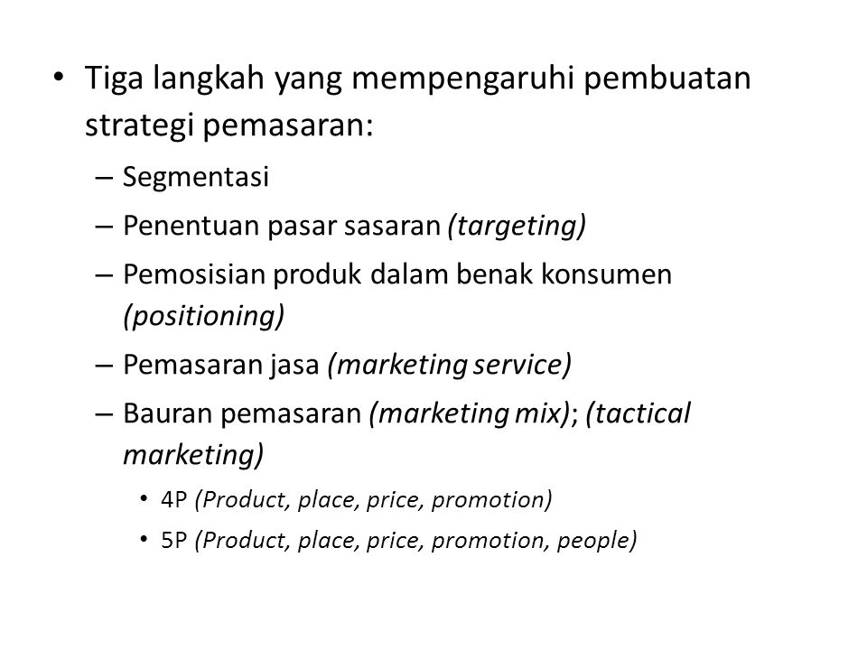 Tiga langkah yang mempengaruhi pembuatan strategi pemasaran: