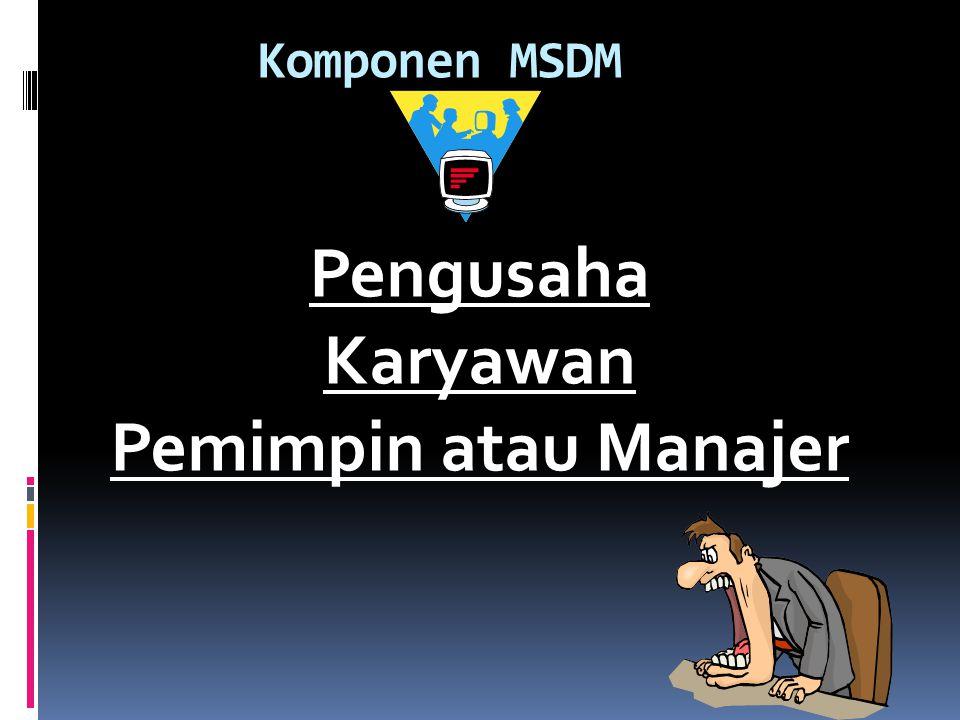 Pengusaha Karyawan Pemimpin atau Manajer