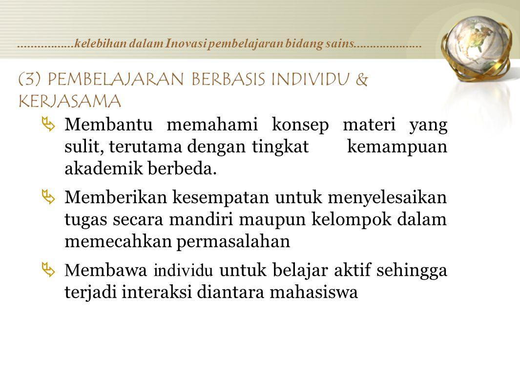 (3) PEMBELAJARAN BERBASIS INDIVIDU & KERJASAMA