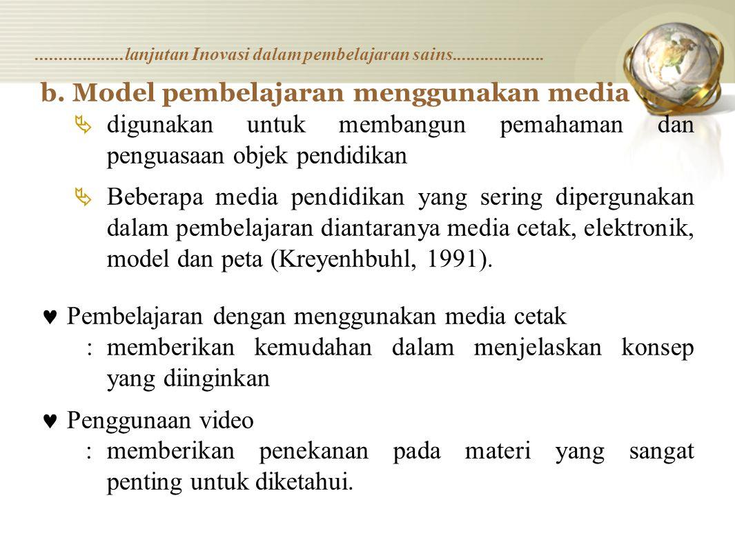 b. Model pembelajaran menggunakan media