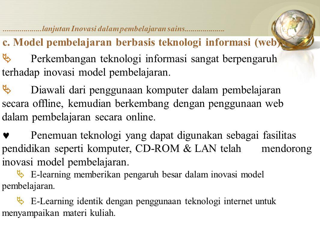 c. Model pembelajaran berbasis teknologi informasi (web).