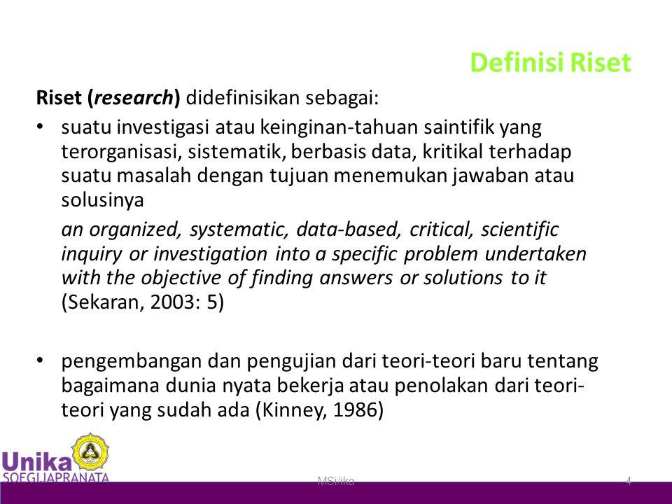 Definisi Riset Riset (research) didefinisikan sebagai: