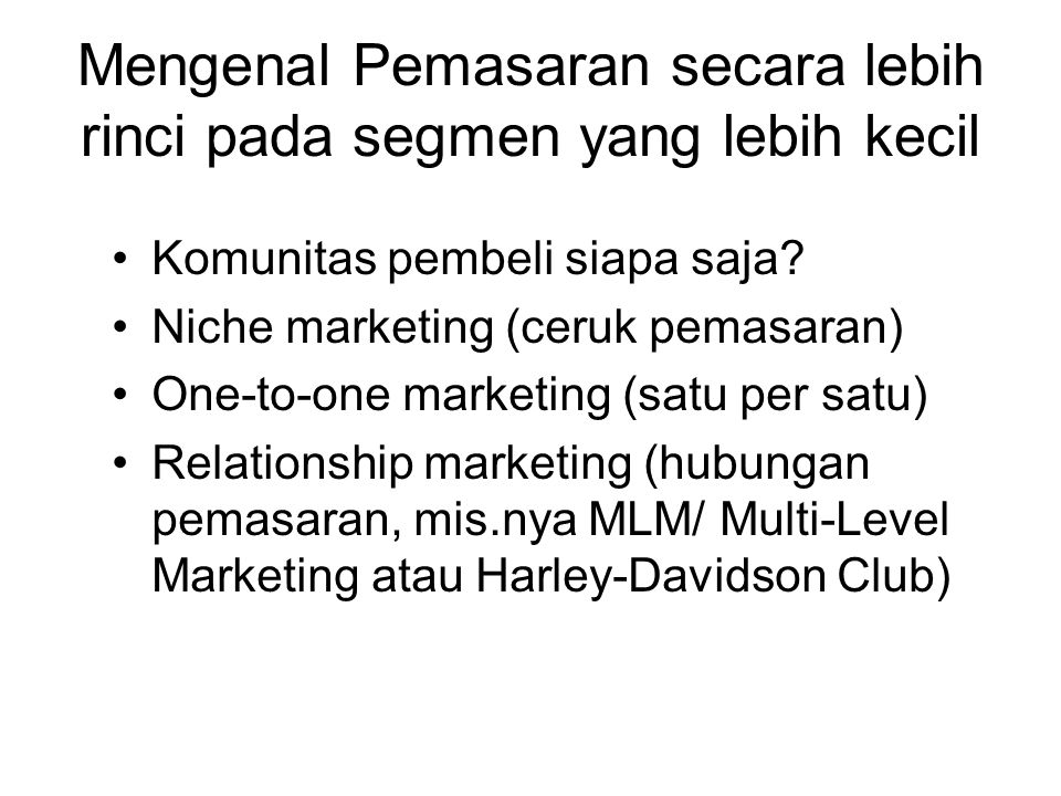 Mengenal Pemasaran secara lebih rinci pada segmen yang lebih kecil