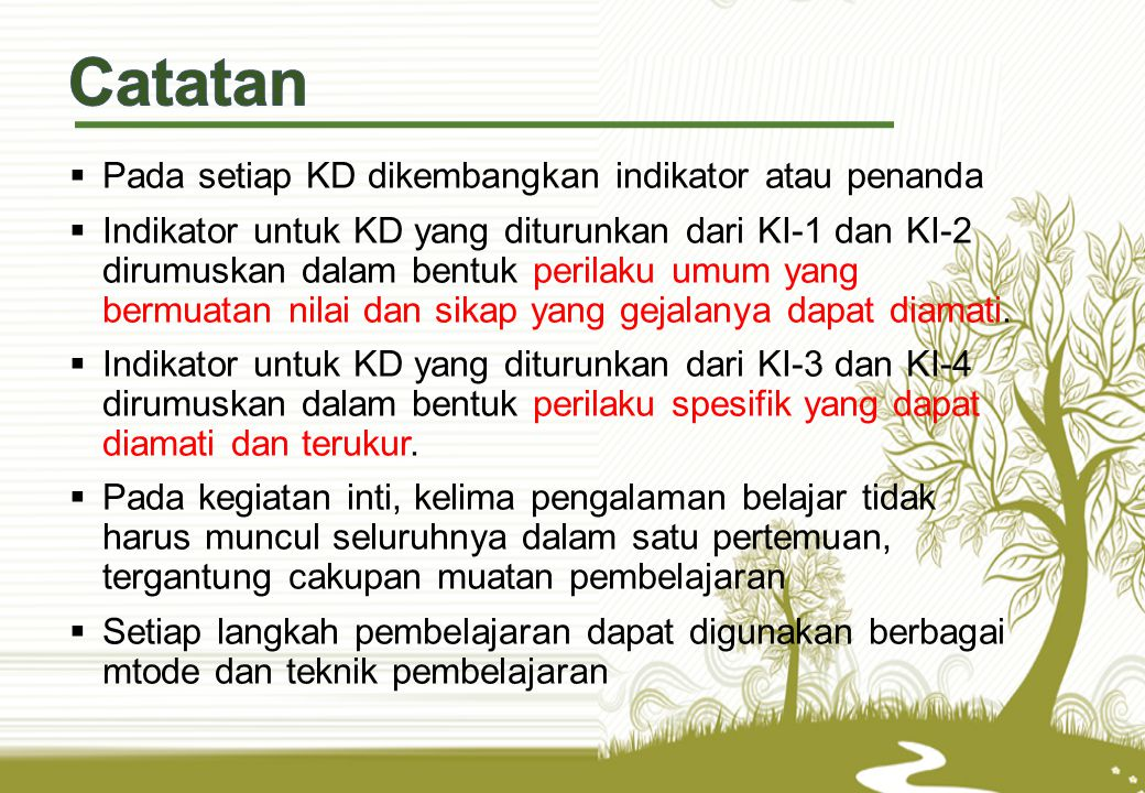 Catatan Pada setiap KD dikembangkan indikator atau penanda