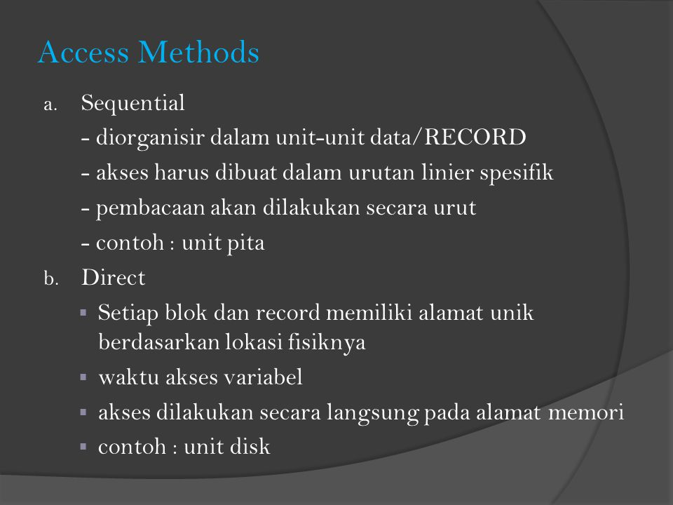 Access Methods Sequential - diorganisir dalam unit-unit data/RECORD