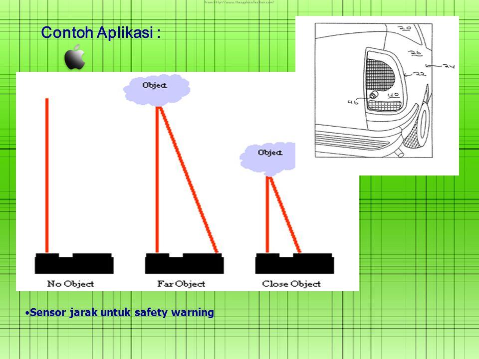 Contoh Aplikasi : Sensor jarak untuk safety warning