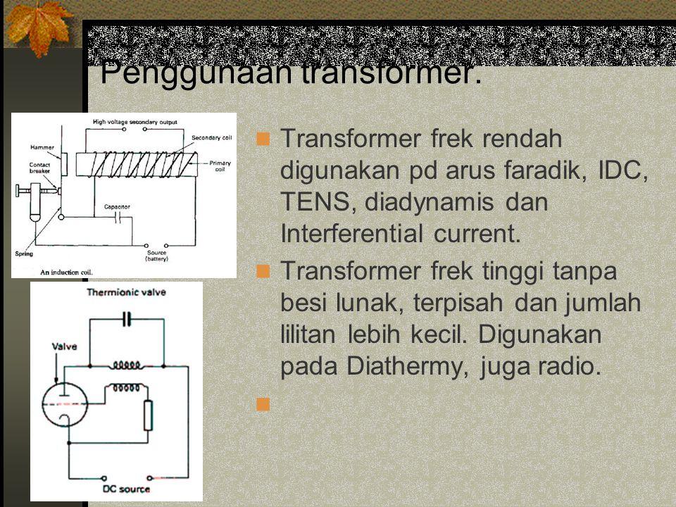 Penggunaan transformer.