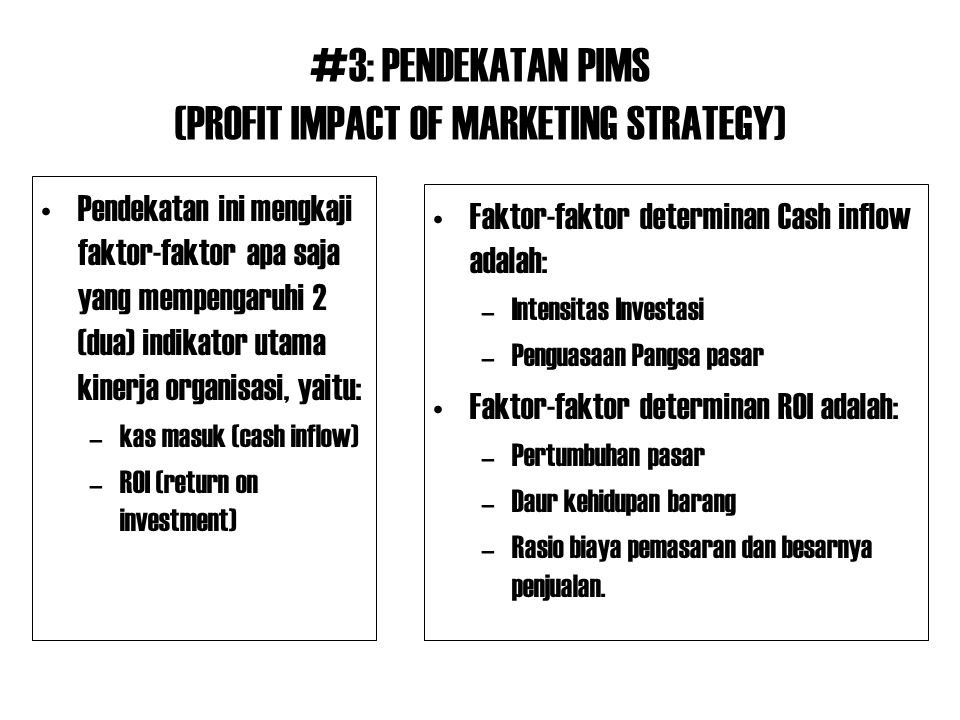 #3: PENDEKATAN PIMS (PROFIT IMPACT OF MARKETING STRATEGY)