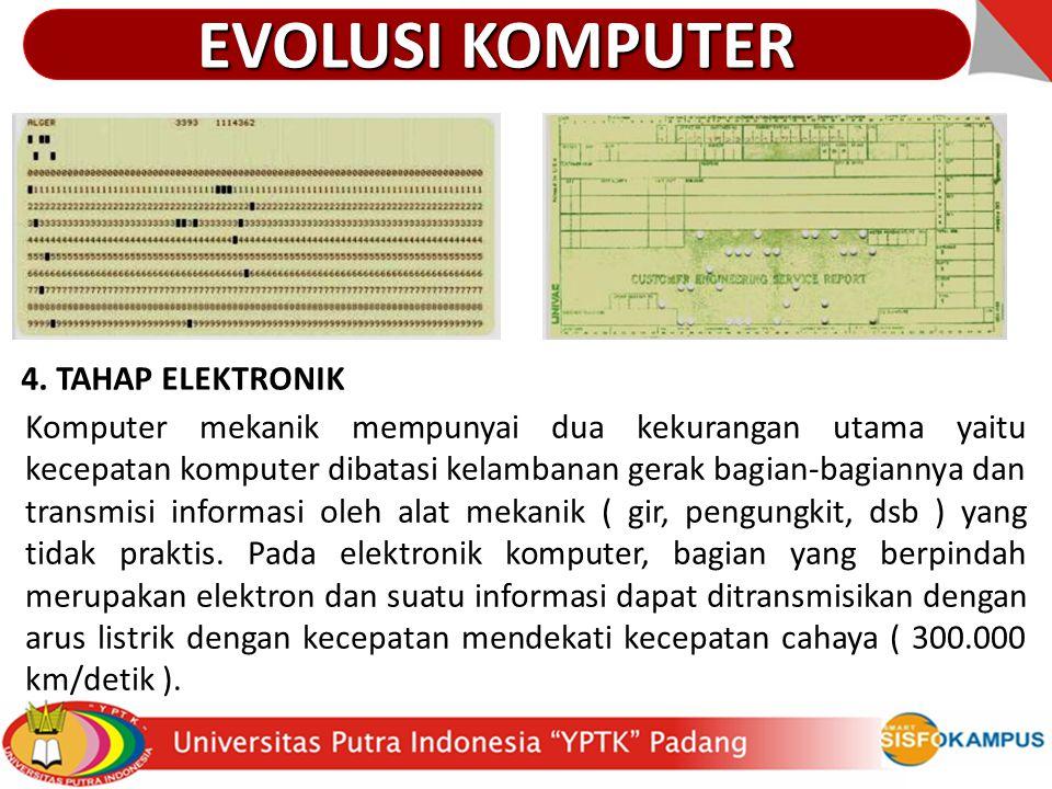 EVOLUSI KOMPUTER 4. TAHAP ELEKTRONIK
