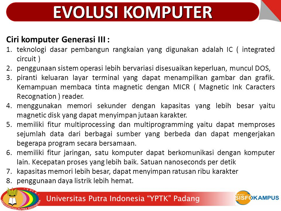 EVOLUSI KOMPUTER Ciri komputer Generasi III :