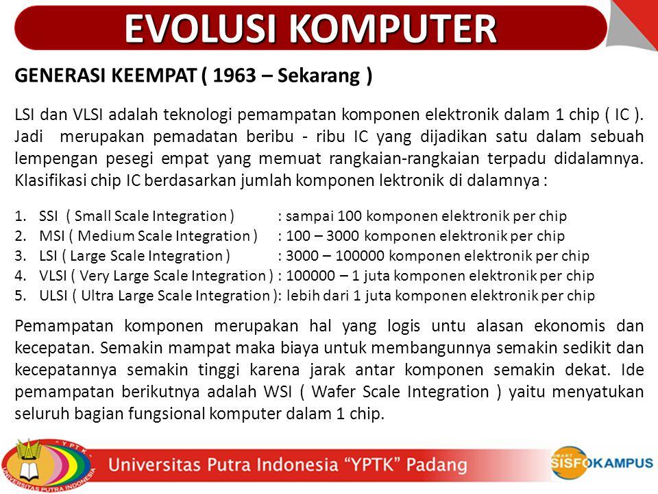 EVOLUSI KOMPUTER GENERASI KEEMPAT ( 1963 – Sekarang )