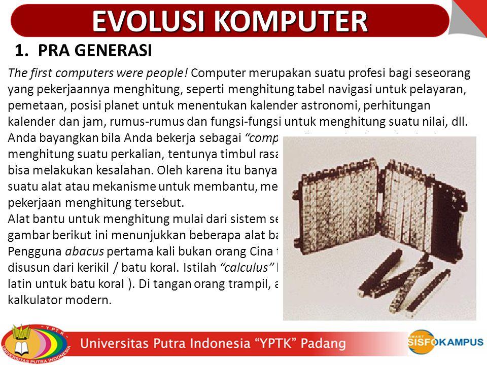 EVOLUSI KOMPUTER 1. PRA GENERASI