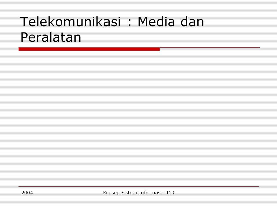 Telekomunikasi : Media dan Peralatan