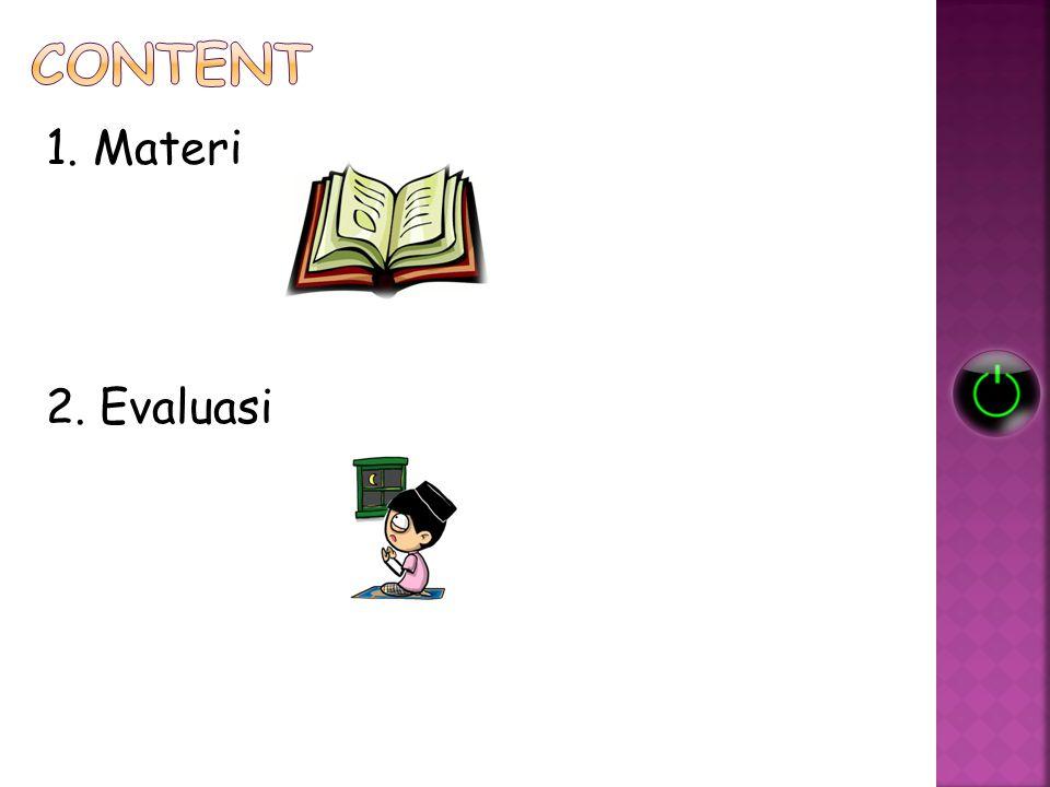 Content 1. Materi 2. Evaluasi