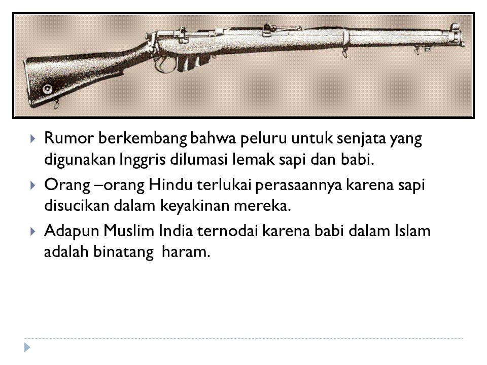 Rumor berkembang bahwa peluru untuk senjata yang digunakan Inggris dilumasi lemak sapi dan babi.