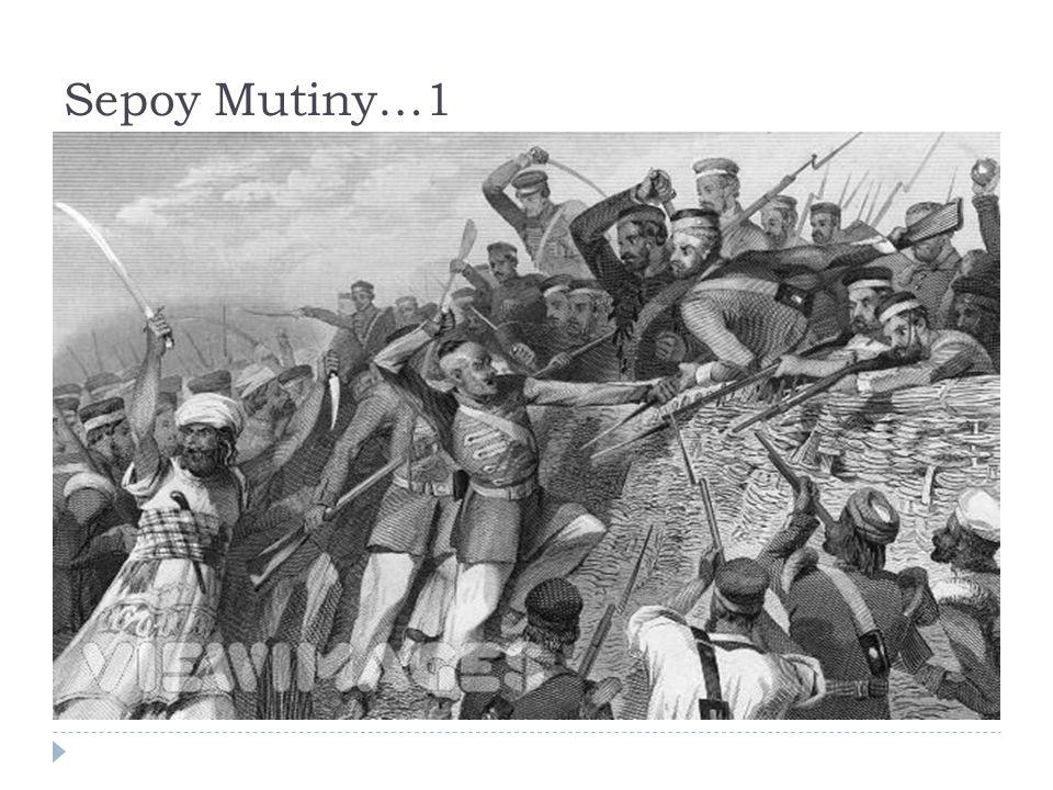 Sepoy Mutiny…1