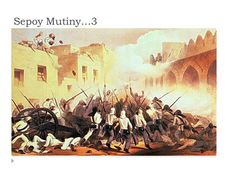 Sepoy Mutiny…3