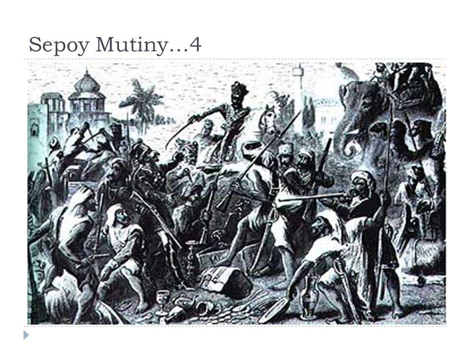Sepoy Mutiny…4