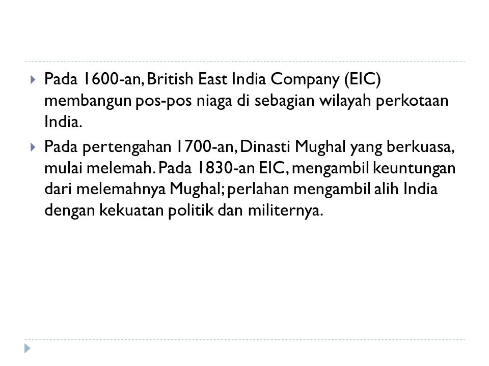Pada 1600-an, British East India Company (EIC) membangun pos-pos niaga di sebagian wilayah perkotaan India.