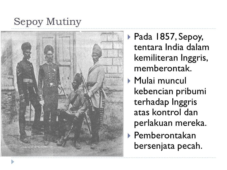Sepoy Mutiny Pada 1857, Sepoy, tentara India dalam kemiliteran Inggris, memberontak.
